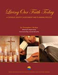 Living Our Faith Today: Catholic Identity Assessment Process