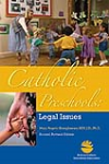 Catholic Preschools: Legal Issues, Second Revised Edition