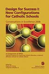 Design for Success I:New Configurations for Catholic Schools