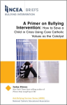 NCEA Briefs: A Primer on Bullying Intervention