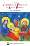 The Christmas Pageant of Saint Francis:  A Play for Children
